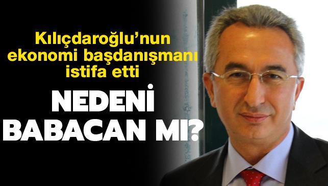 Kılıçdaroğlu'nun ekonomi başdanışmanından Babacan istifası