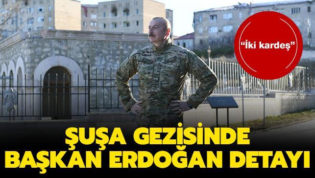 """Aliyev'in Şuşa ziyaretinde Başkan Erdoğan detayı: """"İki kardeş"""""""