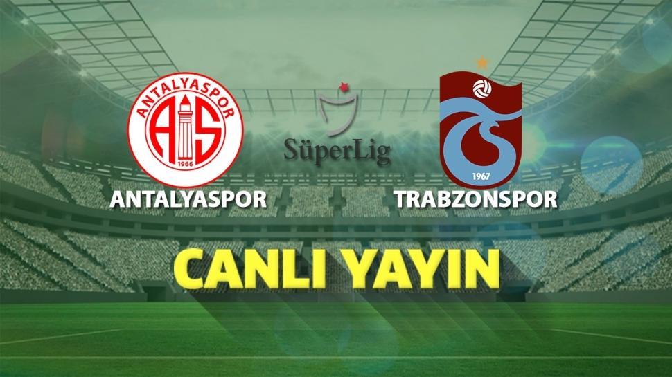 CANLI: Fraport TAV Antalyaspor-Trabzonspor
