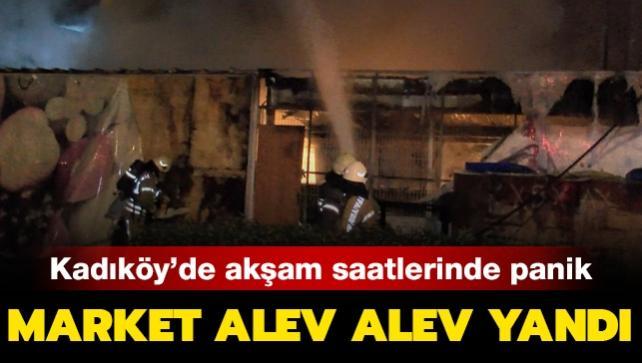 Kadıköy'de akşam saatlerinde panik: Market alev alev yandı