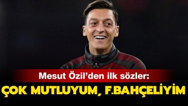 Mesut Özil'den ilk sözler