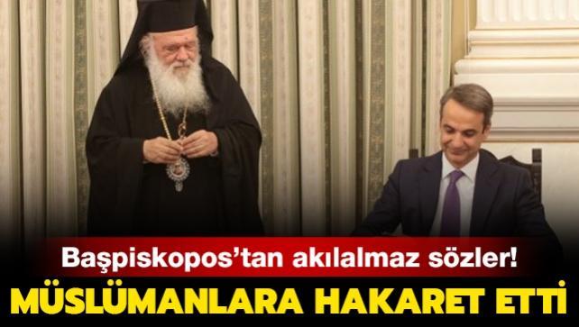 Müslümanlara hakaret etti! Başpiskopos'tan akılalmaz sözler!