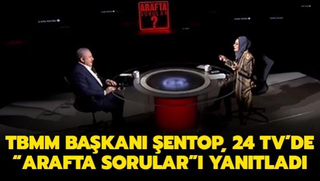 TBMM Başkanı Şentop, 24 TV'de 'Arafta Sorular' programına konuk oldu