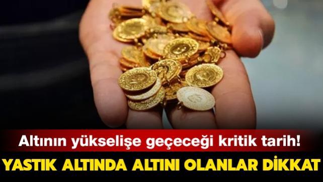 Altın fiyatlarının yükselişe geçeceği kritik tarih!