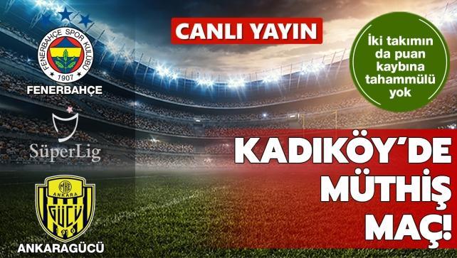 CANLI: Fenerbahçe - Ankaragücü