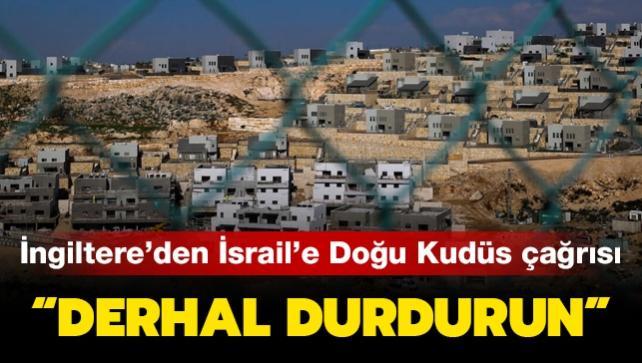 İngiltere'den İsrail'a 'Doğu Kudüs' çağrısı: Derhal durdurun