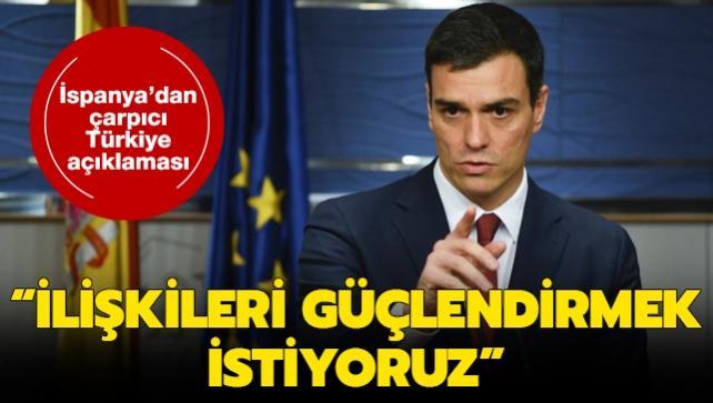 İspanya'dan çarpıcı Türkiye açıklaması: İlişkileri güçlendirmek istiyoruz