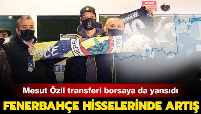 Mesut Özil transferi borsaya da yansıdı: Fenerbahçe hisselerinde artış