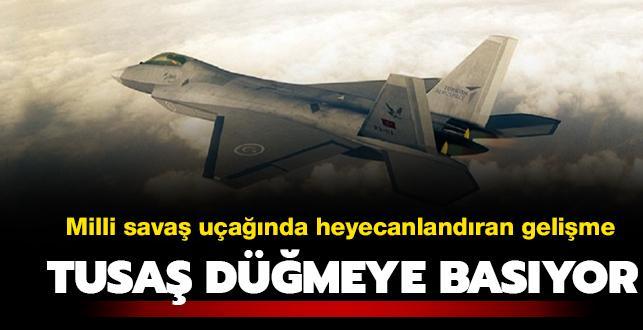 Milli Muharip Uçak projesinde heyecanlandıran gelişme: TUSAŞ TF-X için düğmeye basıyor