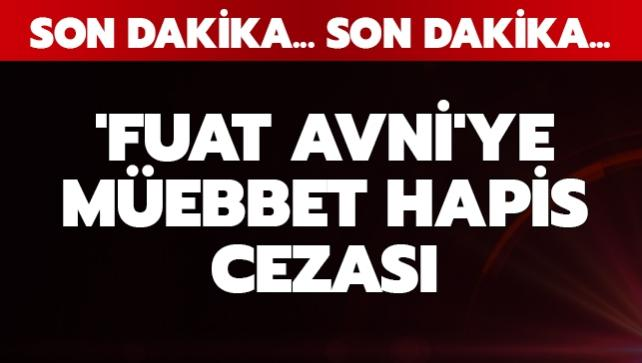 Son dakika haberleri... 'Fuat Avni'ye müebbet hapis cezası