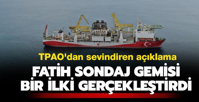 TPAO'dan sevindiren açıklama: Fatih sondaj gemisi bir ilki gerçekleştirdi