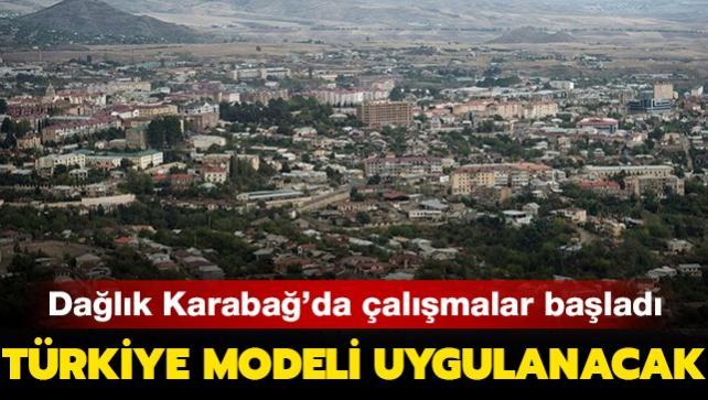 Türkiye modeli uygulanacak: Dağlık Karabağ'da çalışmalar başladı...