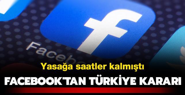 Yasağa saatler kalmıştı: Facebook'tan Türkiye kararı