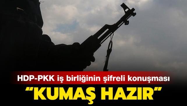 HDP-PKK iş birliğinin şifreli konuşması: 'Kumaş hazır, terziye gönderiyorum'