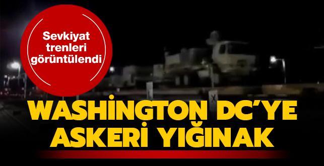 Sevkiyat trenleri görüntülendi... Washington D.C.'ye askeri yığınak
