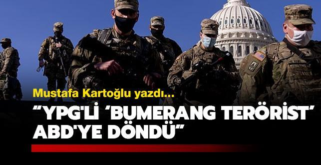 YPG'li 'bumerang terörist' ABD'ye döndü