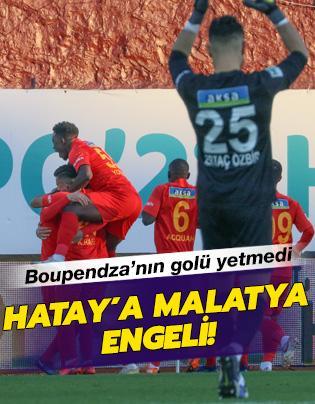 Boupendza'nın golü yetmedi; Malatya, Hatay'ı devirdi
