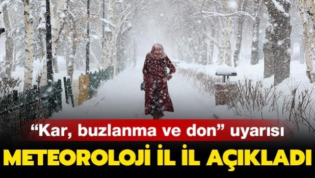 Meteoroloji Genel Müdürlüğü il il açıkladı... 'Kar, buzlanma ve don' uyarısı