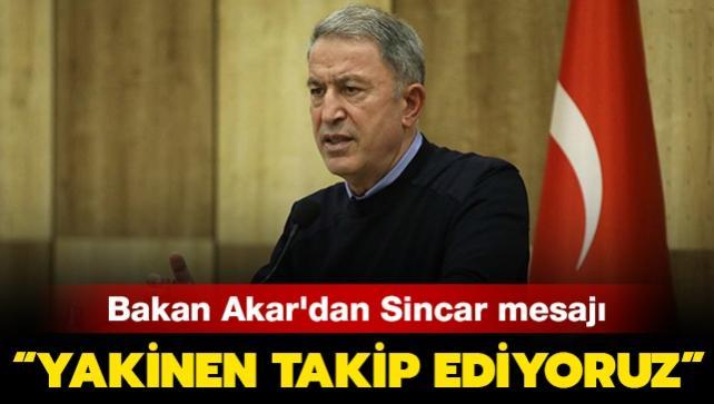 Milli Savunma Bakanı Akar'dan Sincar mesajı