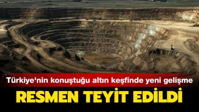 Türkiye'nin konuştuğu altın keşfinde yeni gelişme: Resmen teyit edildi