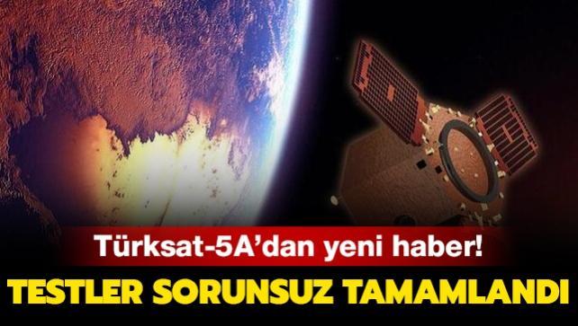 Türksat-5A uydusuyla ilgili önemli gelişme! Testler sorunsuz tamamlandı