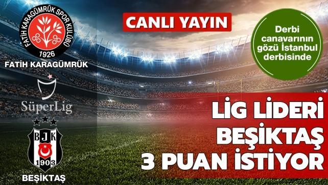 Beşiktaş Fatih Karagümrük deplasmanında
