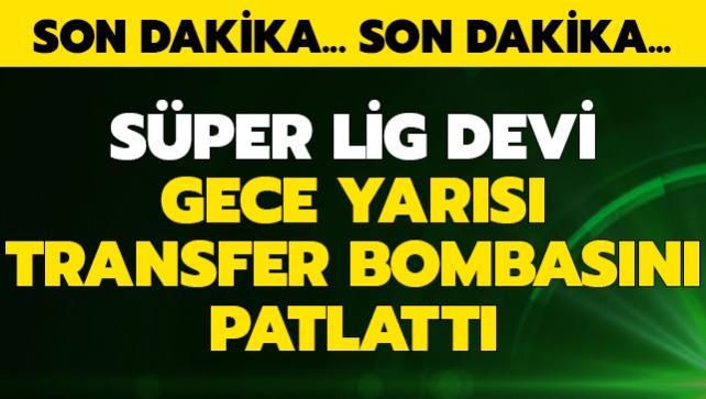 Süper Lig devi, gece yarısı transfer bombasını patlattı