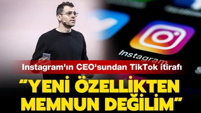 Instagram'ın CEO'sundan TikTok itirafı: 'Yeni özellikten memnun değilim'
