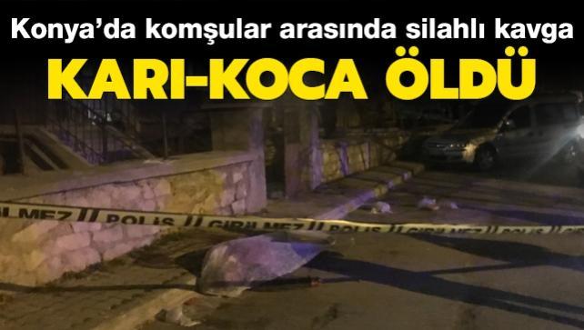 Konya'da komşular arasında silahlı kavga: Karı-koca öldü