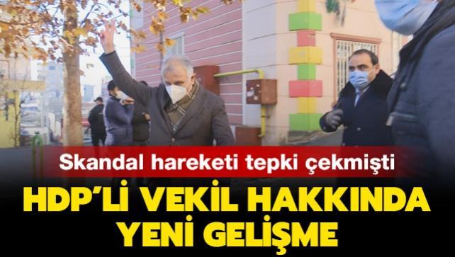 Skandal hareketiyle tepki çekmişti: HDP'li vekil Katırcıoğlu hakkında yeni gelişme