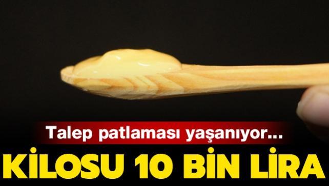 Talep patlaması yaşanıyor: Kilosu 10 bin lira