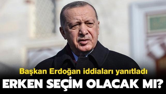 Başkan Erdoğan iddiaları yanıtladı: Erken seçim olacak mı?