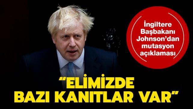 İngiltere Başbakanı Johnson'dan korkutan mutasyon açıklaması: Elimizde bazı kanıtlar var