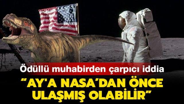 Ödüllü muhabirden çarpıcı iddia: Ay'a NASA'dan önce ulaşmış olabilirler
