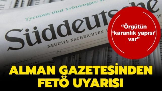 Alman gazetesinden FETÖ uyarısı: Örgütün 'karanlık yapısı' var