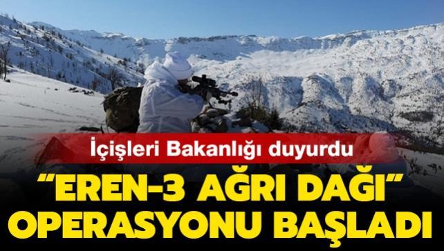 İçişleri Bakanlığı duyurdu: 'Eren-3 Ağrı Dağı' operasyonu başladı