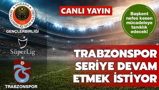 Trabzonspor Gençlerbirliği deplasmanında