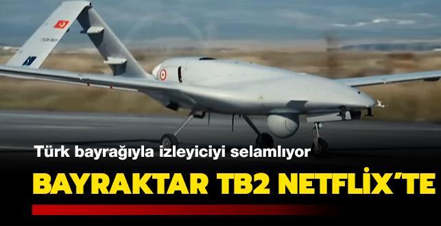 Bayraktar TB2 Netflix'te