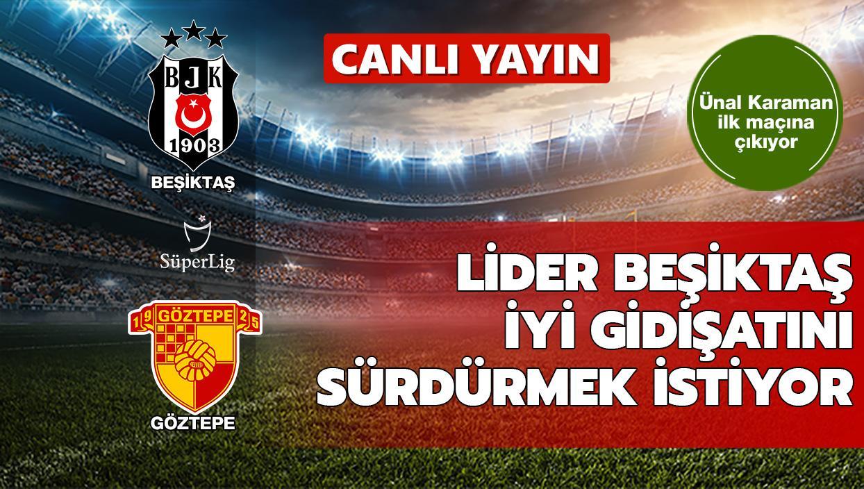 CANLI: Beşiktaş - Göztepe