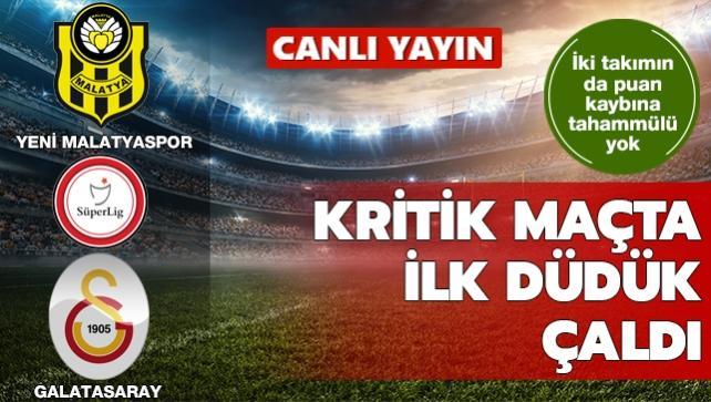 Kritik maçta ilk düdük çaldı | CANLI