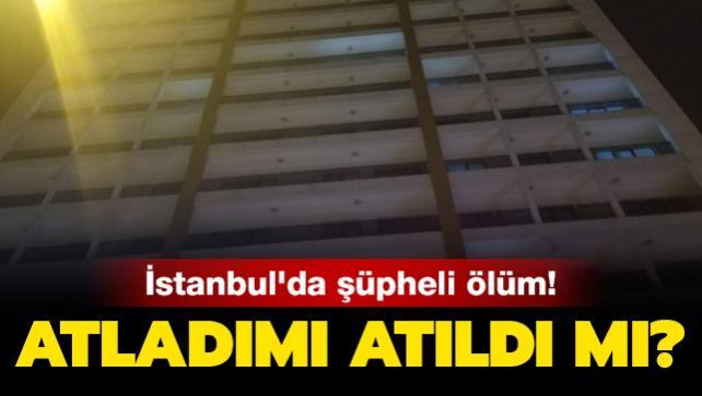 İstanbul'da şüpheli ölüm! Genç kız otelin 8'inci katından düştü