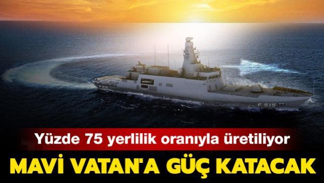 Milli fırkateyn 'İstanbul' yüzde 75 yerlilik oranıyla üretiliyor: Mavi Vatan'a güç katacak
