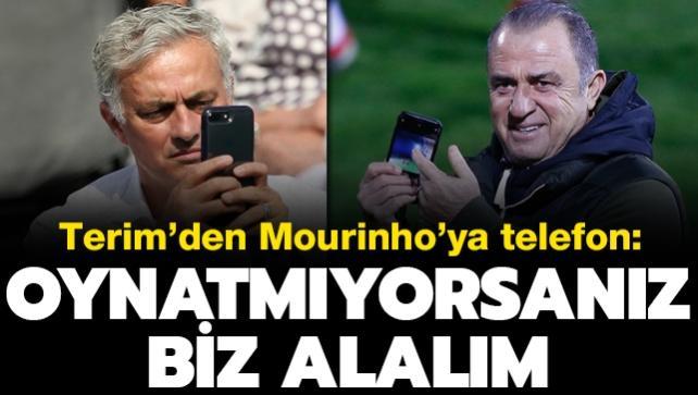 Terim'den Mourinho'ya telefon: Oynatmıyorsanız biz alalım