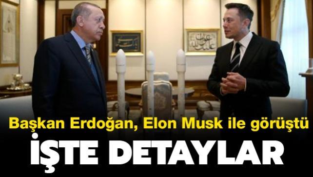 Başkan Erdoğan Elon Musk ile görüştü