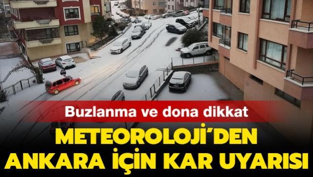 Buzlanma ve dona dikkat! Meteoroloji'den Ankara'ya kar uyarısı