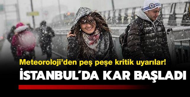 İstanbul'da kar yağışı başladı! Meteoroloji'den son dakika uyarısı!