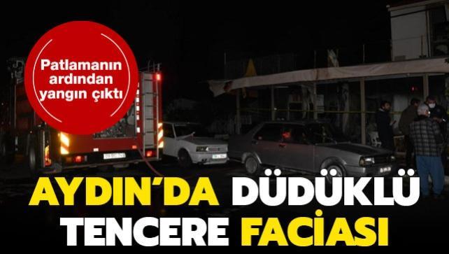 Patlamanın ardından yangın çıktı: Aydın'da düdüklü tencere faciası