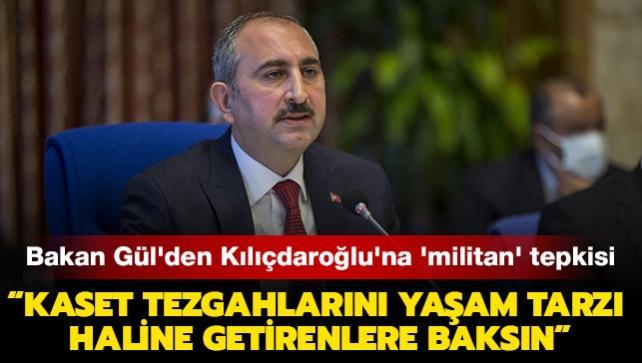 Adalet Bakanı Gül'den Kılıçdaroğlu'na 'militan' tepkisi: 'Mahremiyet ifşasını, kaset tezgahlarını yaşam tarzı haline getirenlere baksın'