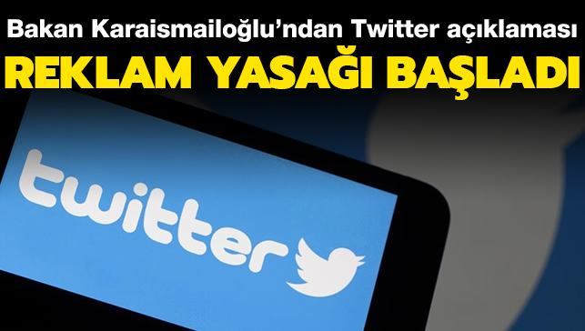 Bakan Karaismailoğlu'ndan Twitter açıklaması: Reklam yasağı başladı