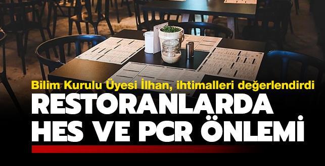 Bilim Kurulu üyesi restoran ve kafelerde PCR testi uygulamasının getirilebileceğini ifade etti